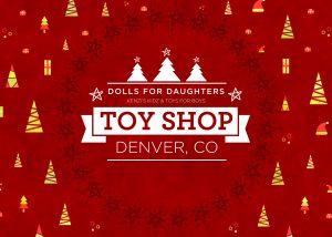 Toy Shop Denver | Dolls for Daughters®