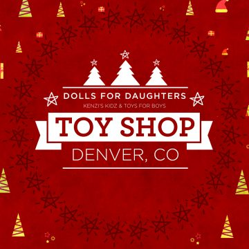 Dolls for Daughters and Toys for Boys Toy Shop- Denver