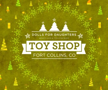 Dolls for Daughters and Toys for Boys Toy Shop- Fort Collins