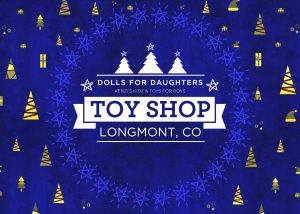 Toy Shop longmont | Dolls for Daughters®